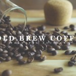 意外に簡単♪香り高い本格派水出しコーヒーの作り方